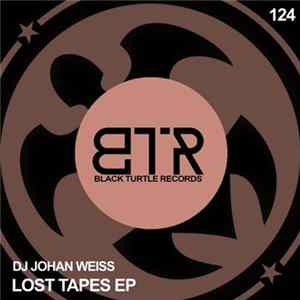 DJ Johan Weiss - Lost Tapes EP flac