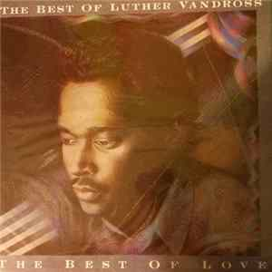 Luther Vandross - The Best Of Luther Vandross - The Best Of Love flac