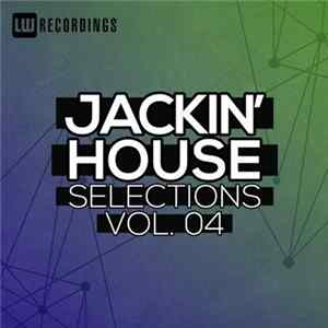 Various - Jackin' House Selections Vol. 04 flac