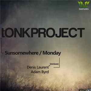tONKPROJECT - Sunsomewhere / Monday flac