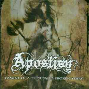 Apostisy - Famine Of A Thousand Frozen Years flac