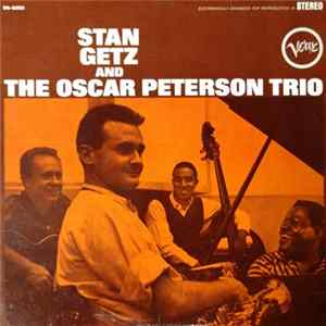 Stan Getz And The Oscar Peterson Trio - Stan Getz And The Oscar Peterson Trio flac