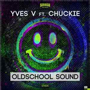 Yves V Ft. Chuckie - Oldschool Sound flac