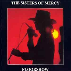 The Sisters Of Mercy - Floorshow flac