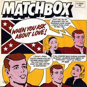 Matchbox - When You Ask About Love flac