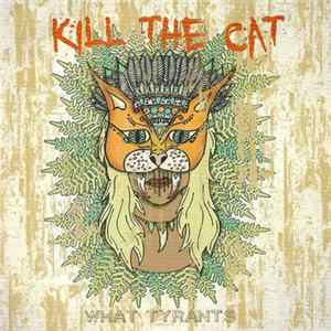 What Tyrants - Kill The Cat flac