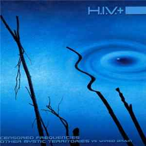 HIV+ - Censored Frequencies / Other Mystic Territories flac