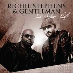 Richie Stephens & Gentleman - Live Your Life flac