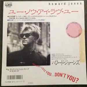 Howard Jones - You Know I Love You,Don't You flac